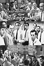 Friendly Questions about 12 Angry Men for Fan: Details Quizzes and Answers about Courtroom Drama Film: Interesting Facts A...