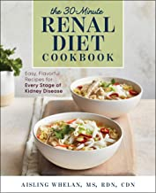 30-Minute Renal Diet Cookbook: Easy, Flavorful Recipes for Every Stage of Kidney Disease (English Edition)