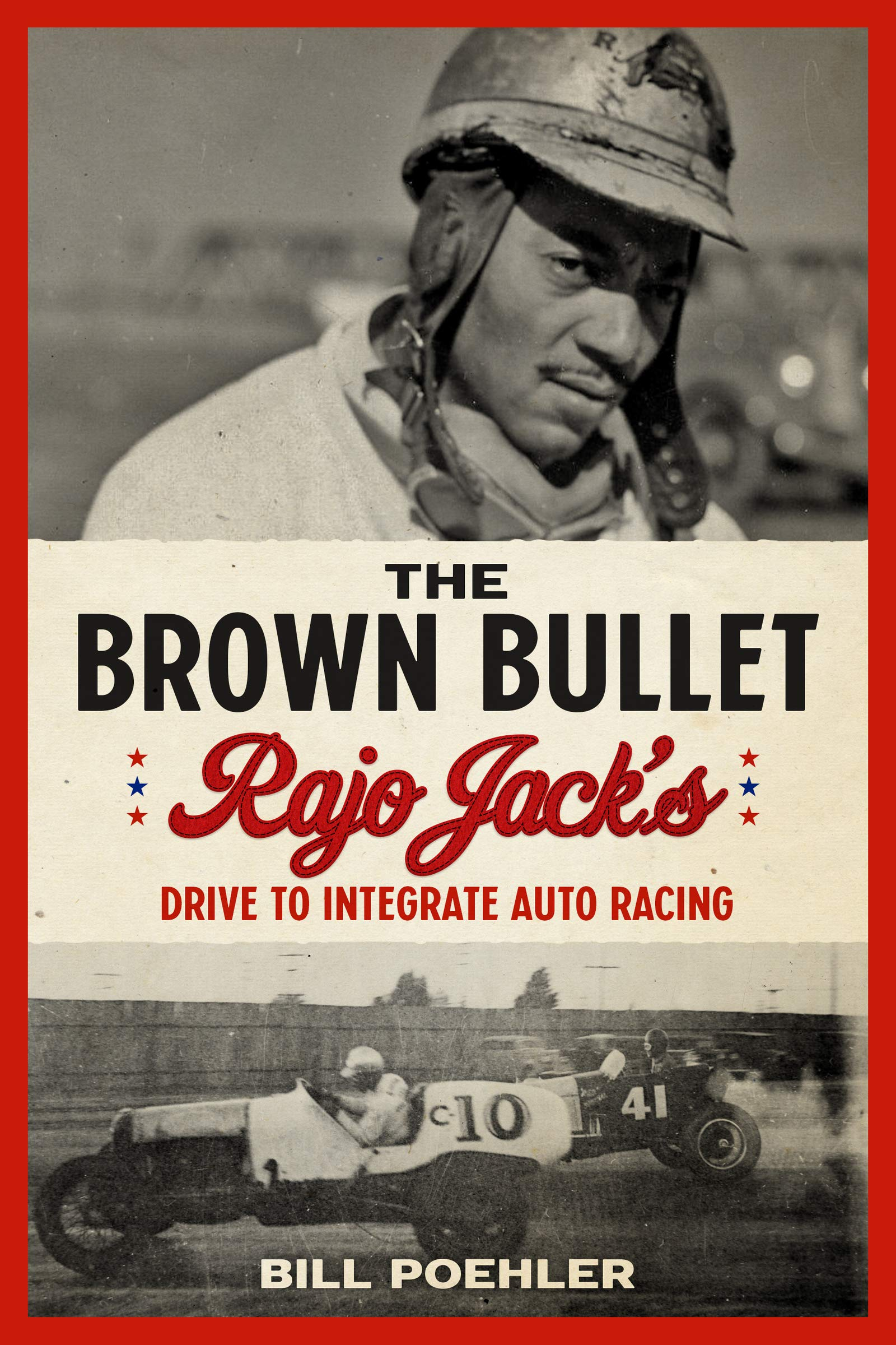 Image OfThe Brown Bullet: Rajo Jack's Drive To Integrate Auto Racing (English Edition)