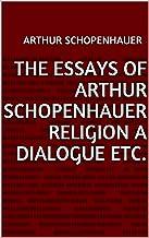The Essays of Arthur Schopenhauer Religion a Dial (English Edition)