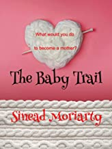 The Baby Trail: A laugh out loud novel about family, love, sibling rivalry and the search for motherhood (The Baby Trail S...