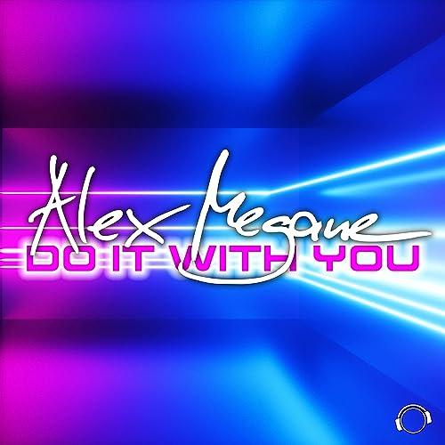 Alex Megane - Do It With You