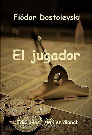 EL JUGADOR (Spanish Edition)