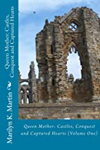 Queen Mother: Castles, Conquest and Captured Hearts: Volume One