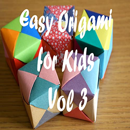 Easy Origami for Kids - Video Learning Guide Vol 3