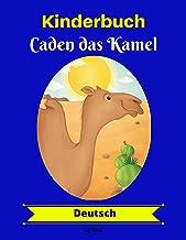 Kinderbuch: Caden das Kamel (Deutsch) (German Edition)