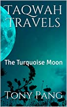 Taqwah Travels: The Turquoise Moon