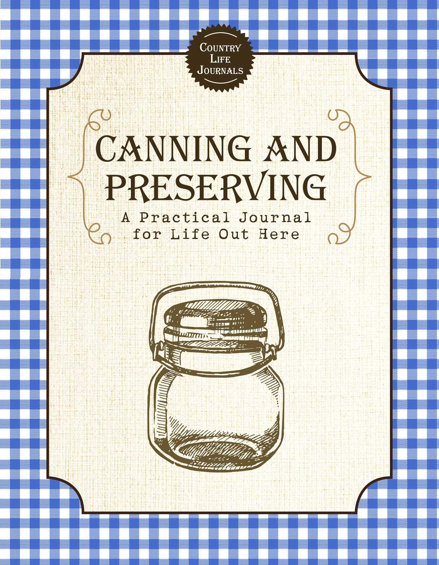 Image OfCanning And Preserving: A Practical Journal For Life Out Here