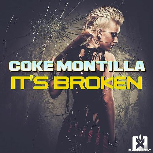 Coke Montilla - It's Broken