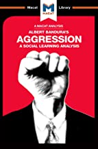 Aggression: A Social Learning Analysis (The Macat Library)