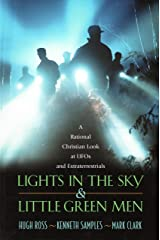 Lights In the Sky & Little Green Men: A Rational Christian Look at UFOs and Extraterrestrials Kindle Edition