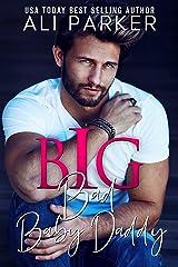 Big Bad Baby Daddy (Big Billionaire Book 2) Kindle Edition