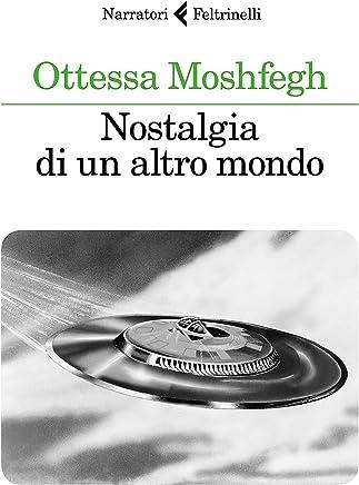 Nostalgia di un altro mondo (Italian Edition)