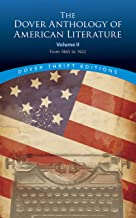 The Dover Anthology of American Literature, Volume II: From 1865 to 1922 (Dover Thrift Editions)