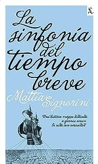 La sinfonia del tiempo breve / The short time symphony (Spanish Edition)