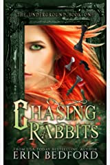 Chasing Rabbits: The Lost Fae Princess (The Underground Book 1) Kindle Edition