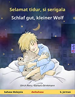 Selamat tidur, si serigala – Schlaf gut, kleiner Wolf (bahasa Malaysia – b. Jerman): Buku kanak-kanak dwibahasa (Sefa buku gambar dalam dua bahasa)