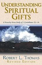 Understanding Spiritual Gifts: A Verse-by-Verse Study of 1 Corinthians 12-14