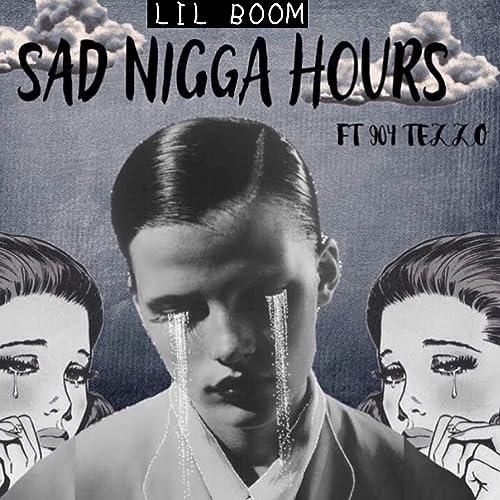 Sad Nigga Hours Feat 904tezzo Explicit By Lil Boom On Amazon