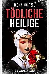 Tödliche Heilige: Psychothriller Kindle Ausgabe
