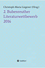 2. Bubenreuther Literaturwettbewerb 2016 Kindle Ausgabe