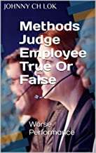 Methods Judge Employee True Or False: Worse Performance