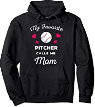 My Favorite Baseball Pitcher Calls Me Mom Pullover Hoodie