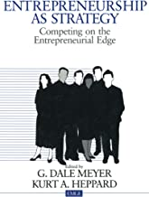 Entrepreneurship as Strategy: Competing on the Entrepreneurial Edge (Entrepreneurship & the Management of Growing Enterprises)