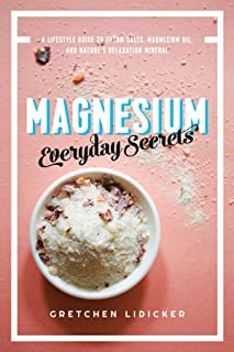 Magnesium: Everyday Secrets: A Lifestyle Guide to Nature's Relaxation Mineral