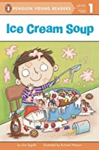 Ice Cream Soup (Penguin Young Readers, Level 1)