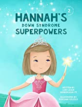Hannah's Down Syndrome Superpowers (One Three Nine Inspired Book 2)