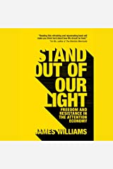 Stand Out of Our Light: Freedom and Resistance in the Attention Economy Audible Audiobook