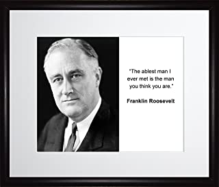 Franklin Roosevelt The Ablest Man I Ever Met Quote 11x14 Matted to 8x10 Framed Picture