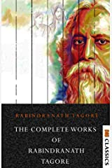 The Complete Works of Rabindranath Tagore (Illustrated) Kindle Edition