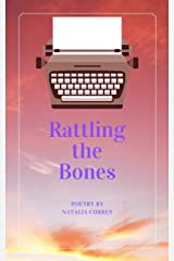 Rattling the Bones: Poetry by Natalia Corres Kindle Edition