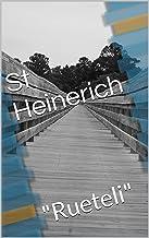 """St Heinerich: """"Rueteli"""" (German Edition)"""