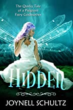 Hidden: The Quirky Tale of a Pregnant Fairy Godmother (Tales of the Fairy Godmothers Book 1)