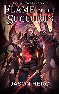 Flame of the Succubus: A cultivation dark fantasy (Succubus