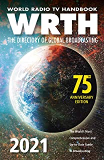 World Radio TV Handbook 2021 : The Directory of Global Broadcasting: The World's Most Comprehensive and Up-To-Date Guide t...