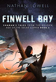 Finwell Bay (Shaman's Tales from the Golden Age of the Solar Clipper Book 3)