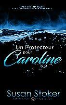 Un Protecteur Pour Caroline (Forces Très Spéciales t. 1)