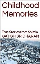 Childhood Memories: True Stories from Shimla