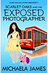 Scarlet Oaks and the Exposed Photographer (Scarlets Oaks Book 2) Kindle Edition