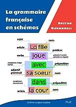 La grammaire française en schémas - 2e édition / French Grammar in Charts - 2nd edition (French Edition) (Le français en s...
