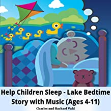 Help Children Sleep in 15 Minutes. the Lake Bedtime Audiobook Story With Relaxing Music (Ages 4-11)