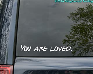 Minglewood Trading YOU ARE LOVED Vinyl Decal Sticker 12