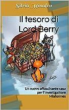 Il tesoro di Lord Berry: Un nuovo affascinante caso per l'Investigattore Miaholmes (Italian Edition)