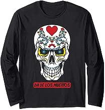 Sugar Skull Flowers Dia De Los Muertos Calavera Pun   Long Sleeve T-Shirt