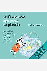 Petit scarabée agit pour sa planète: Graines d'éveil pour découvrir avec votre enfant comment faire sa part au quotidien Audible Audiobook