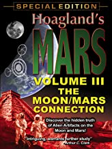 Hoagland's Mars - Volume Three - The Moon/Mars Connection